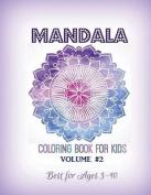 Mandala Coloring Book for Kids Volume #2