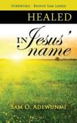 Healed, in Jesus' Name