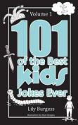 101 of the Best Kids' Jokes Ever - Volume 1