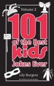 101 of the Best Kids' Jokes Ever - Volume 2