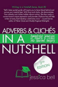 Adverbs & Cliches in a Nutshell  : Demonstrated Subversions of Adverbs & Cliches Into Gourmet Imagery