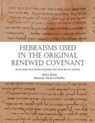 Hebraisms in the Original Renewed Covenant