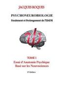 Psychoneurobiologie Fondement Et Prolongement de L'Emdr [FRE]