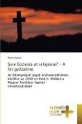 Sine Ecclesia Et Religione? - A Hit Gy Zelme [HUN]