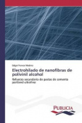 Electrohilado de Nanofibras de Polivinil Alcohol [Spanish]