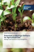 Potentials of Moringa Oleifaera for Agricultural Use
