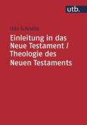 Einleitung in Das Neue Testament / Theologie Des Neuen Testaments [GER]