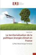 La Territorialisation de La Politique Energie-Climat En France [FRE]