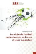 Les Clubs de Football Professionnels En France Et Leurs Supporters [FRE]