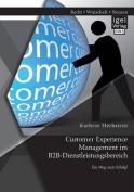 Customer Experience Management Im B2B-Dienstleistungsbereich [GER]