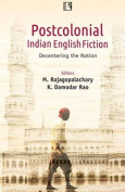 Postcolonial Indian English Fiction