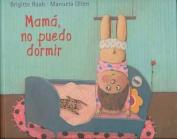 Mama, No Puedo Dormir [Spanish]