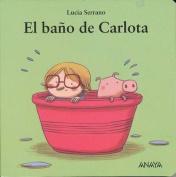 El Bano de Carlota [Board Book] [Spanish]