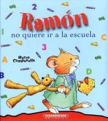 Ramon No Quiere IR a la Escuela [Spanish]