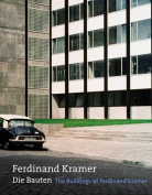 The Buildings of Ferdinand Kramer