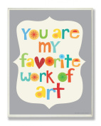 The Kids Room by Stupell You are my Favourite Work of Art Rectangle Wall Plaque