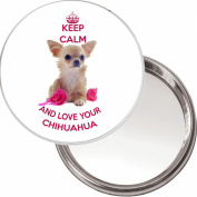 """Keep Calm and Love your Chihuahua"" unique Compact, Makeup Button Mirror with an image of a cute Chihuahua dog75mm diameter."