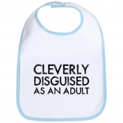 CafePress Cleverly Disguised As An Adult Bib