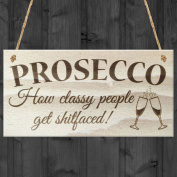 Red Ocean Prosseco Classy People Novelty Drinking Sign Wooden Plaque Kitchen Friends Alcohol Joke Gift