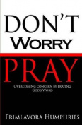 Don't Worry Pray