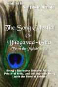 The Song Celestial or Bhagavad-Gita (from the Mahabharata)