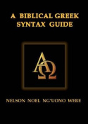 A Biblical Greek Syntax Guide