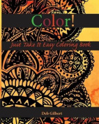Color! Just Take It Easy Coloring Book