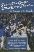 From the Guys Who Were There. . .Kansas City Royals