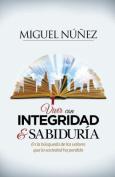 Vivir Con Integridad y Sabiduria [Spanish]