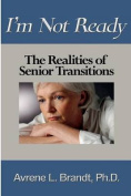 I'm Not Ready--The Realities of Senior Transitions