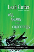War Among the Crocodiles