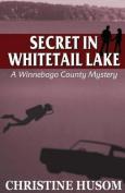 Secret in Whitetail Lake
