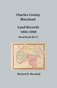 Charles County, Maryland, Land Records, 1806-1808