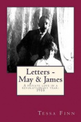 Letters - May & James  : A Private Love in a Revolutionary Year-1916