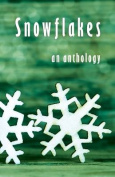 Snowflakes: An Antholog