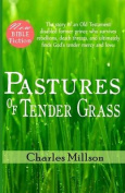 Pastures of Tender Grass