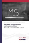 Memoria Prospectiva En Esclerosis Multiple [Spanish]