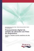 Procesamiento Digital de Senales de Vibracion Con Fines de Diagnostico [Spanish]