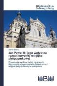 Jan Pawe II I Jego Wp Yw Na Rozwoj Turystyki Religijno-Pielgrzymkowej [POL]