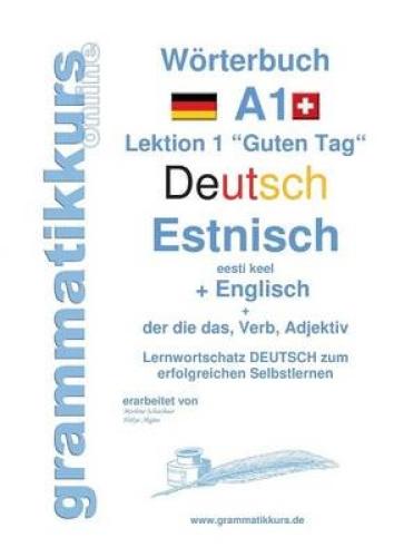 Worterbuch Deutsch - Estnisch - Englisch Niveau A1 [GER] by Marlene Schachner.