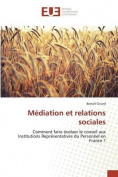Mediation Et Relations Sociales [FRE]