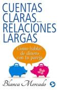 Cuentas Claras...Relaciones Largas [Spanish]