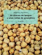 50 Nueces de Lengua y Unas Notas de Gramatica [Spanish]