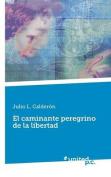 El Caminante Peregrino de La Libertad [Spanish]