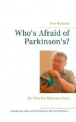 Who's Afraid of Parkinson's?