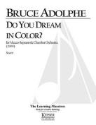 Do You Dream in Color for Mezzo Soprano and Chamber Orchestra
