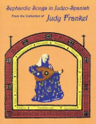 Sephardic Songs in Judeo-Spanish