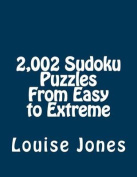 2,002 Sudoku Puzzles from Easy to Extreme