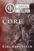 Mission One Eleven: The Core