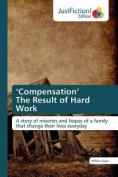 'Compensation' the Result of Hard Work